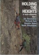 HOLDING THE HEIGHTS - A Rock Climbing Diary