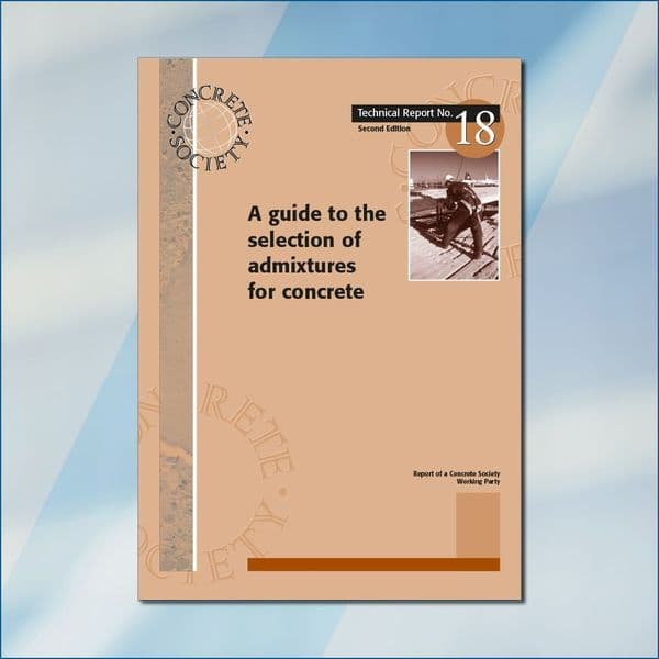 TR18 A guide to the selection of admixtures for concrete