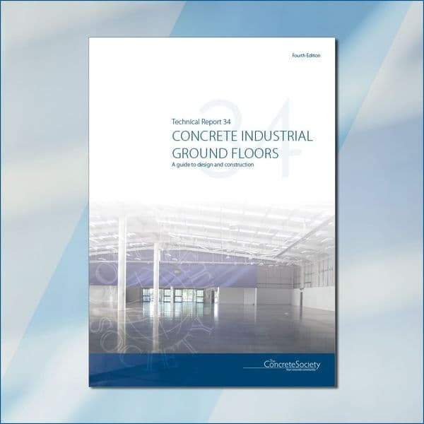 TR34 4th Edition - Concrete industrial ground floors a guide to design and construction - Jan2018