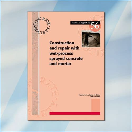 TR56 Construction and repair with wet-process sprayed concrete and mortar