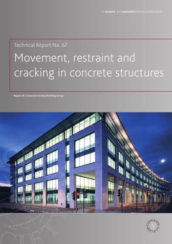 TR67 Movement, restraint and cracking in concrete structures (PDF COPY)