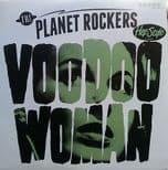 "45 Rpm✦ THE PLANET ROCKERS ✦ ""Voodoo Woman"" Killer Swamp Rockers. Hear ♫"