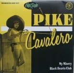 "45Rpm✦ PIKE CAVALERO ✦""My Misery/ Black Hearts Club""-Top Rockabilly-Ltd Ed.Hear♫"