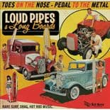 LP/VA ✦ LOUD PIPES & LONG BOARDS ✦ Rare Surf, Drag, Hot Rod Music Compilation ♫