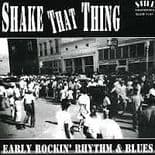 SHAKE THAT THING CD - GREAT COMPILATION 50s/60s BLACK ROCKERS & R&B