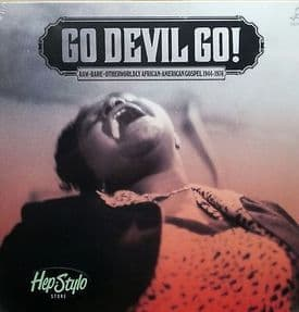 VA. GO DEVIL GO  LP - RAW+RARE+OTHERWORDLY AFRICAN-AMERICAN GOSPEL 1944-76 HEAR
