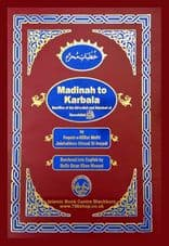 Madina to Karbla Book ( English ) Hard back Islamic Book ( Brand New )