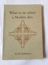 What to Do When a Muslim Dies, Guide to Funeral Arrangements, Death, burial, 786