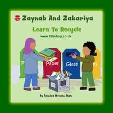 Zaynab And Zakariya Learn To Recycle ( Islamic Story Book ) NEW