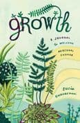 Growth: A Journal To Welcome Personal Change - Susie Ghahremani