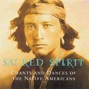Sacred Spirit : Chants and Dances of the Native Americans