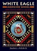 White Eagle Medicine Wheel - Wa-Na-Nee-Che,  Eliana Harvey