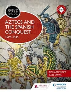 OCR GCSE History SHP: Aztecs and the Spanish Conquest, 1519-1535