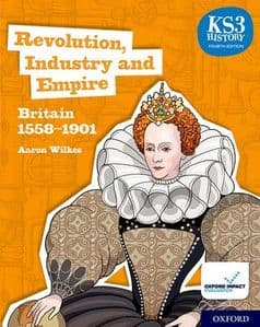 Revolution, Industry and Empire: Britain 1558-1901 Student Book