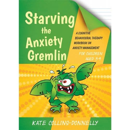 Starving the Anxiety Gremlin - for children aged 5-9